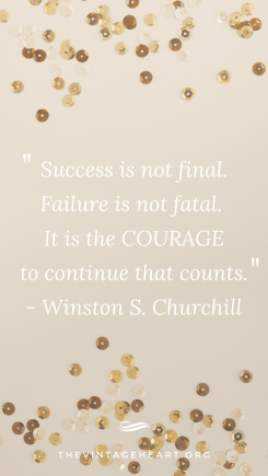 Sucess is not final, Failure is not fatal_ it is the COURAGE to continue that counts. - Winston S. Churchill (1)